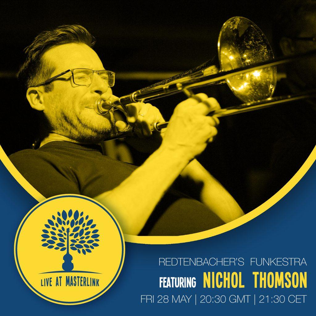 Live At Masterlink | Redtenbacher's Funkestra ft. Nichol Thomson | Fri 28 May | 20:30 GMT